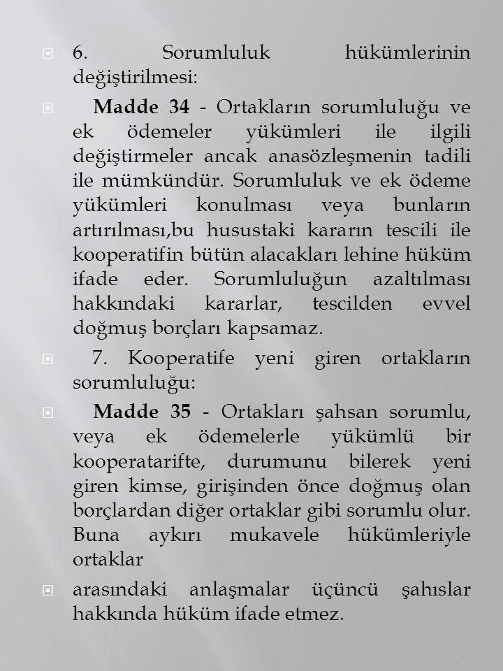 6. Sorumluluk hükümlerinin değiştirilmesi: