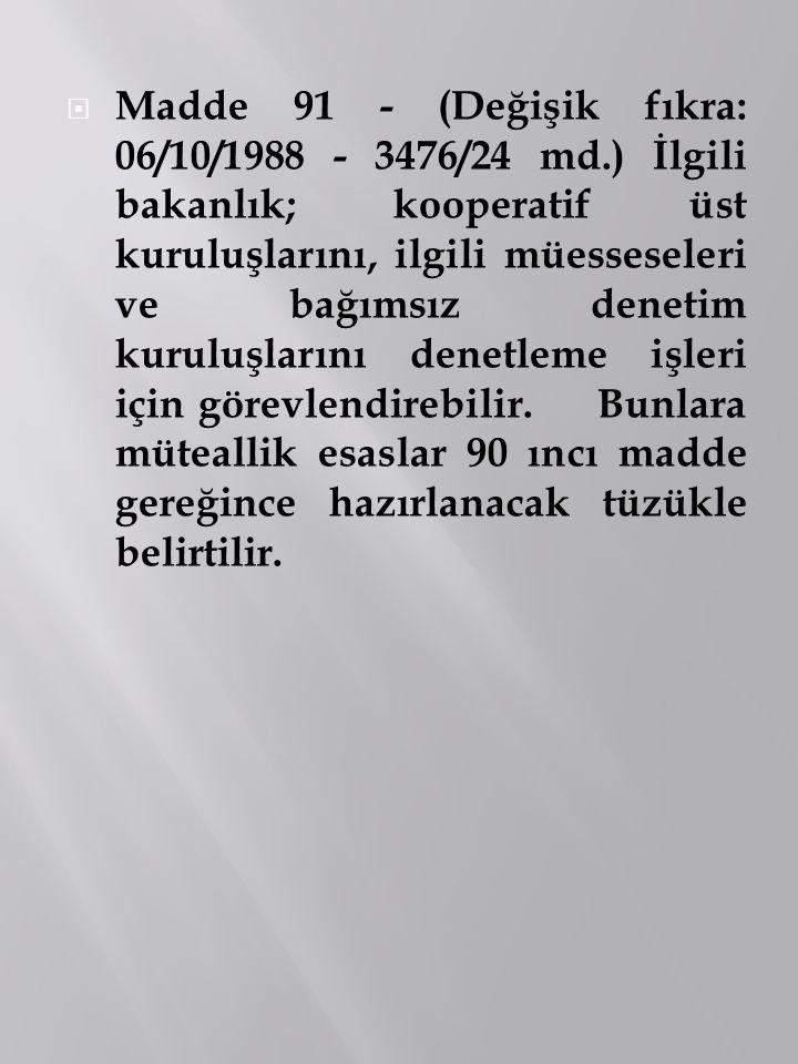 Madde 91 - (Değişik fıkra: 06/10/1988 - 3476/24 md