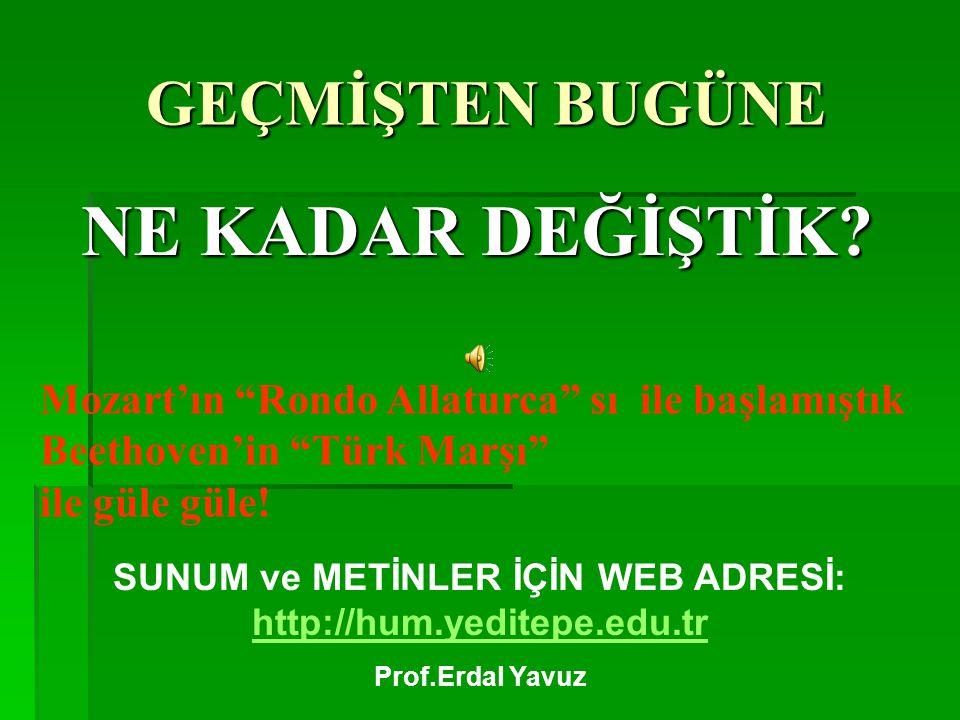 SUNUM ve METİNLER İÇİN WEB ADRESİ: http://hum.yeditepe.edu.tr