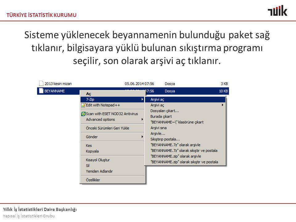 Sisteme yüklenecek beyannamenin bulunduğu paket sağ tıklanır, bilgisayara yüklü bulunan sıkıştırma programı seçilir, son olarak arşivi aç tıklanır.