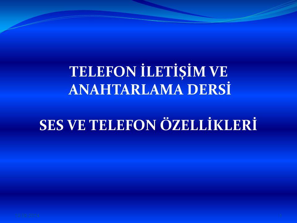 SES VE TELEFON ÖZELLİKLERİ