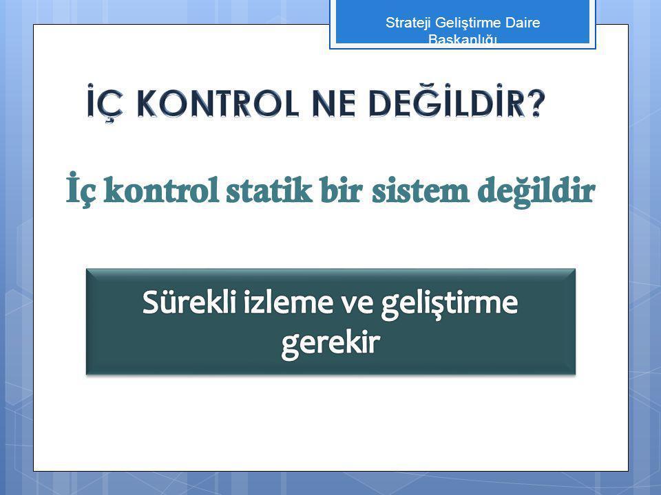 İç kontrol statik bir sistem değildir