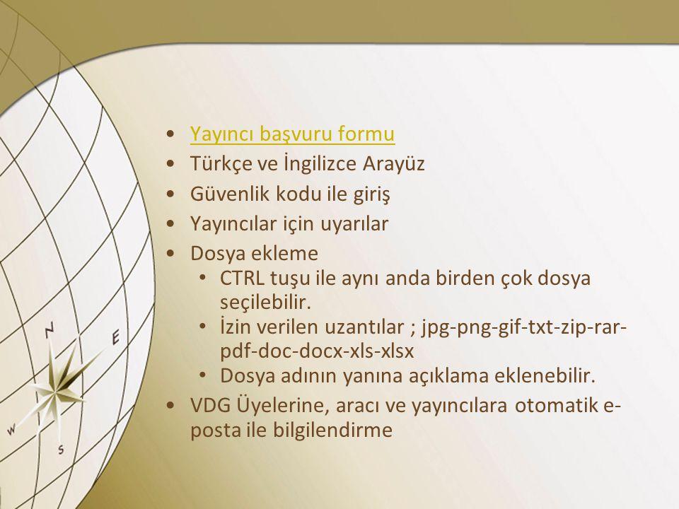 Yayıncı başvuru formu Türkçe ve İngilizce Arayüz. Güvenlik kodu ile giriş. Yayıncılar için uyarılar.