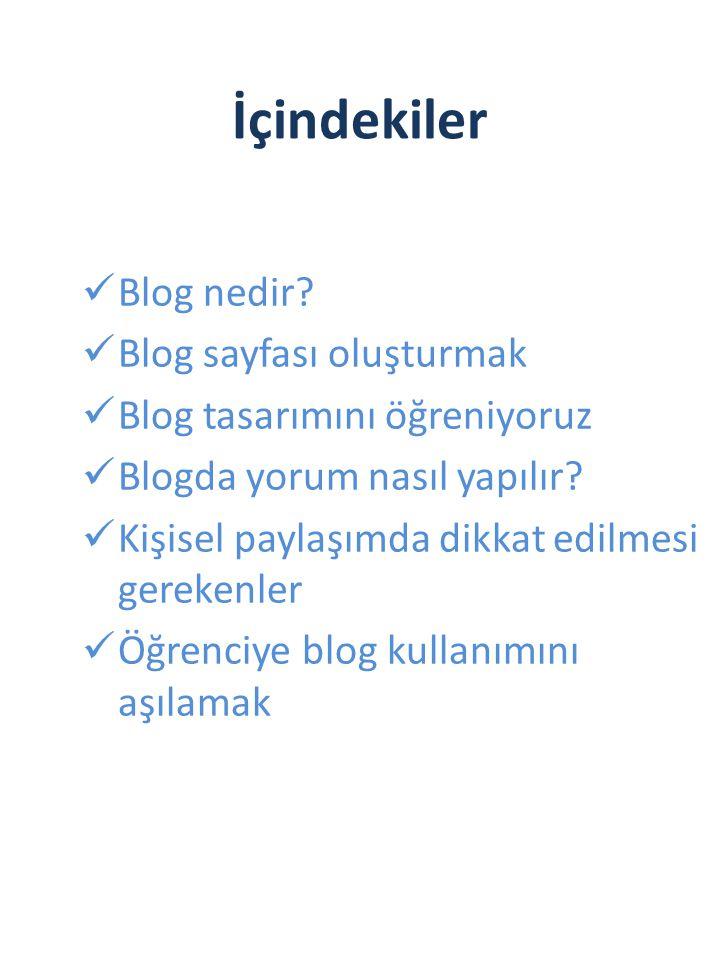 İçindekiler Blog nedir Blog sayfası oluşturmak