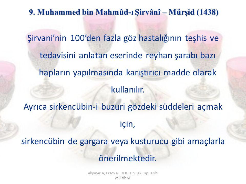 9. Muhammed bin Mahmûd-ı Şirvânî – Mürşid (1438)