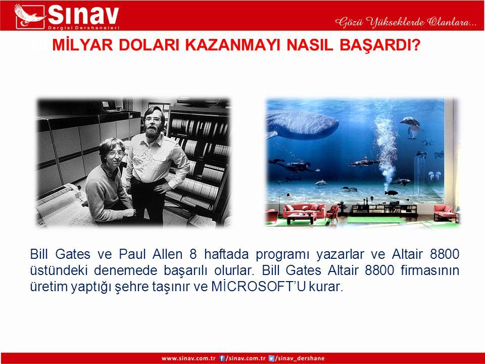 50 MİLYAR DOLARI KAZANMAYI NASIL BAŞARDI