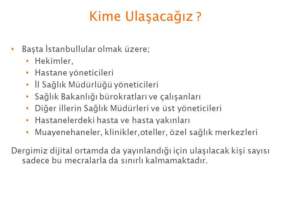 Kime Ulaşacağız Başta İstanbullular olmak üzere; Hekimler,