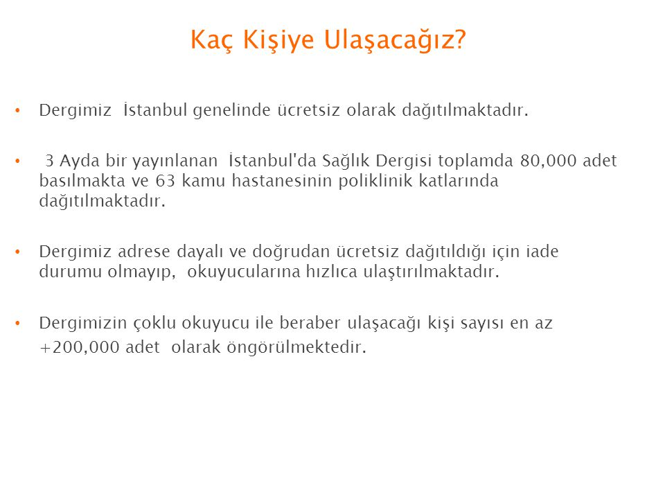 Kaç Kişiye Ulaşacağız Dergimiz İstanbul genelinde ücretsiz olarak dağıtılmaktadır.