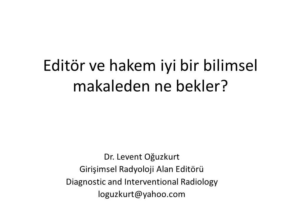 Editör ve hakem iyi bir bilimsel makaleden ne bekler