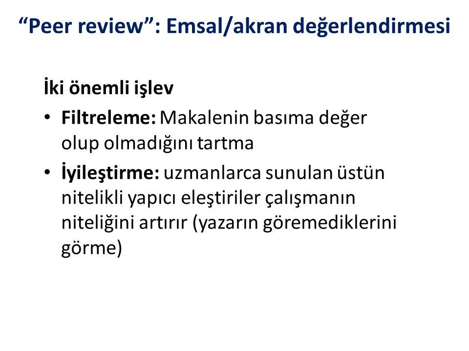 Peer review : Emsal/akran değerlendirmesi