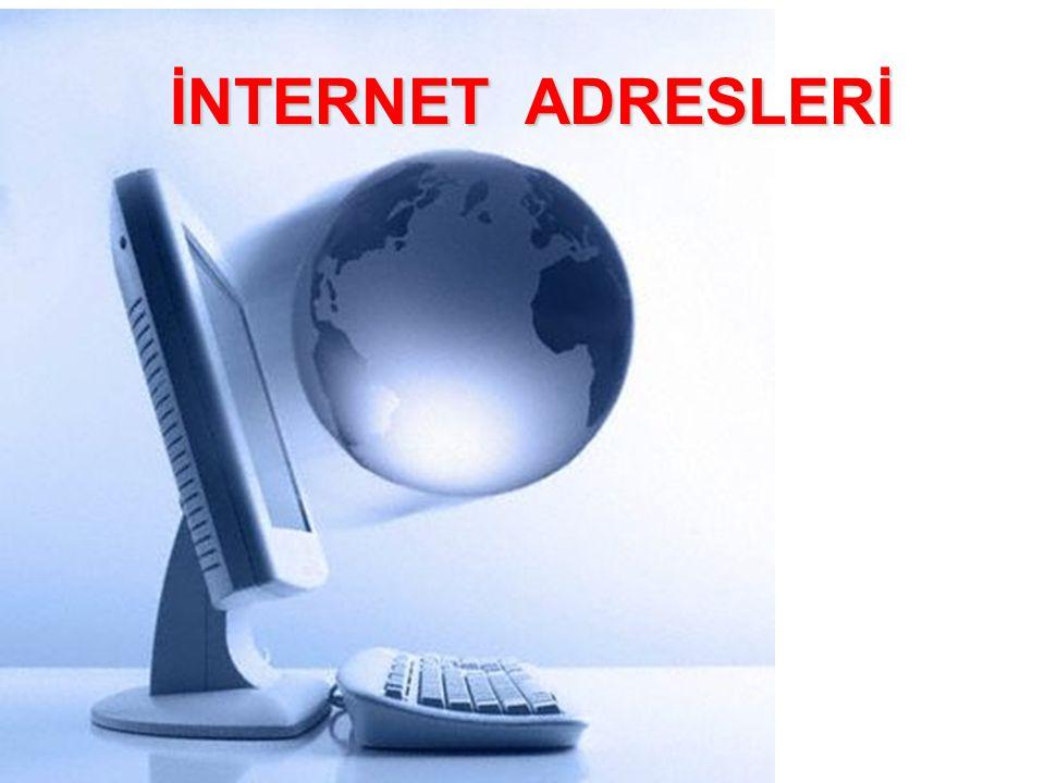 İNTERNET ADRESLERİ