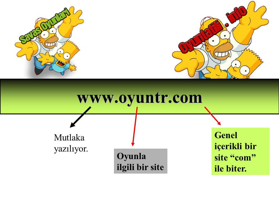 www.oyuntr.com Genel içerikli bir site com ile biter.