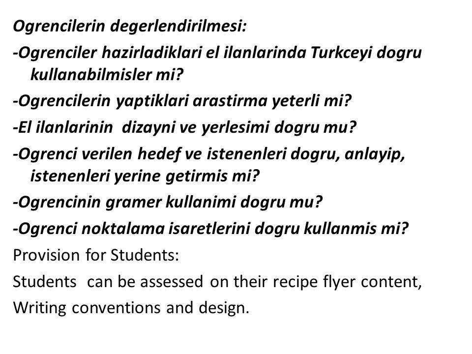 Ogrencilerin degerlendirilmesi: -Ogrenciler hazirladiklari el ilanlarinda Turkceyi dogru kullanabilmisler mi.