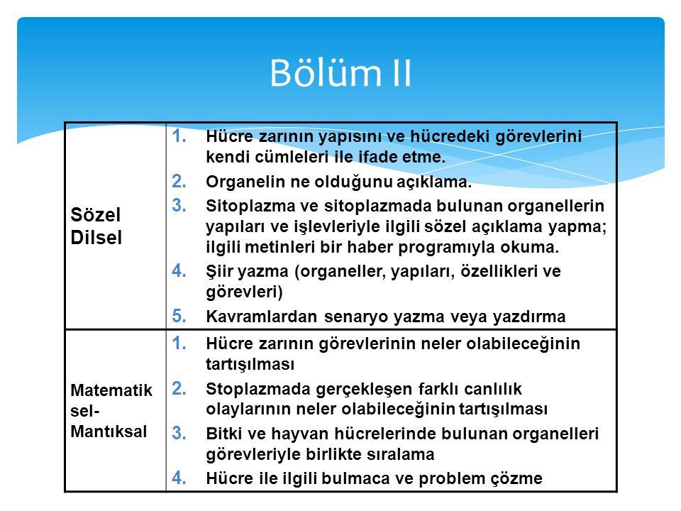 Bölüm II Sözel Dilsel. Hücre zarının yapısını ve hücredeki görevlerini kendi cümleleri ile ifade etme.