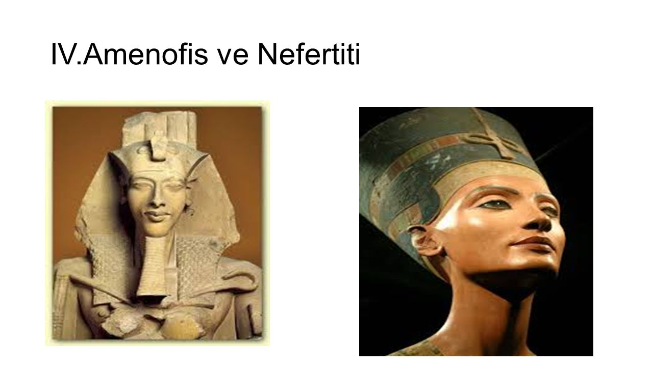 IV.Amenofis ve Nefertiti