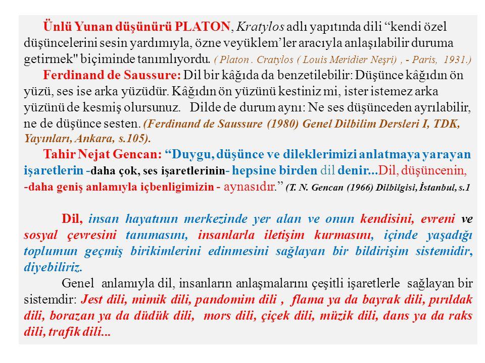 Ünlü Yunan düşünürü PLATON, Kratylos adlı yapıtında dili kendi özel