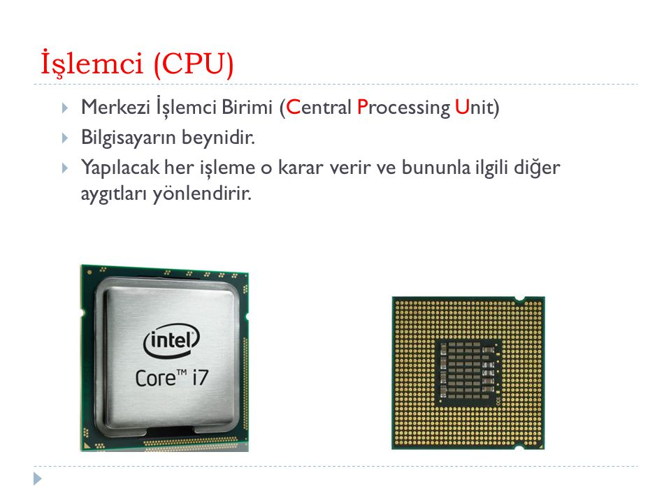 İşlemci (CPU) Merkezi İşlemci Birimi (Central Processing Unit)