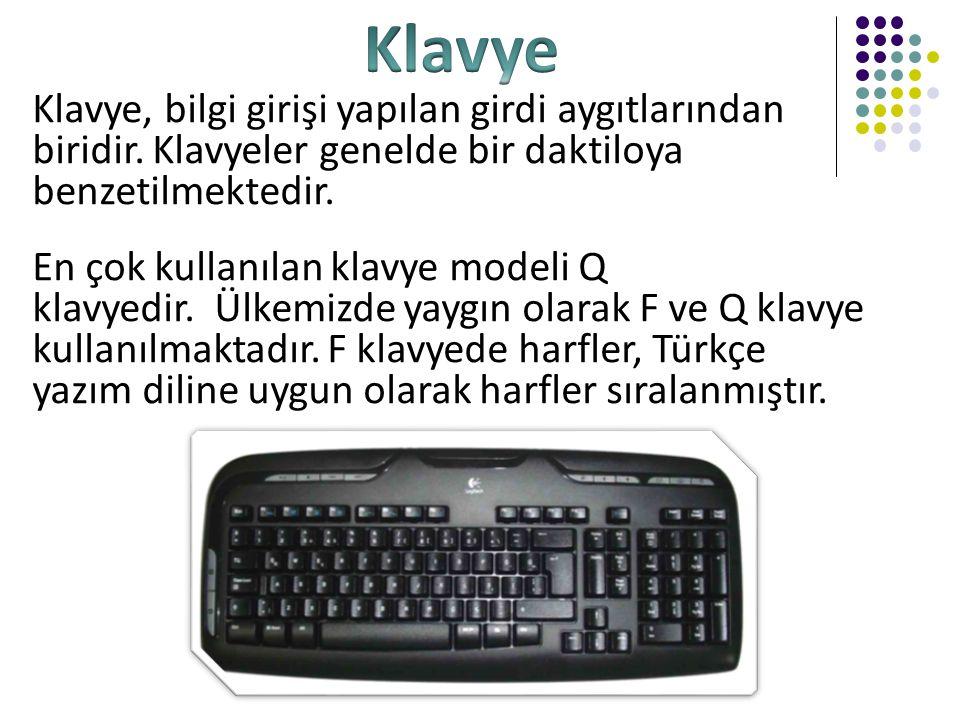Klavye Klavye, bilgi girişi yapılan girdi aygıtlarından biridir. Klavyeler genelde bir daktiloya benzetilmektedir.