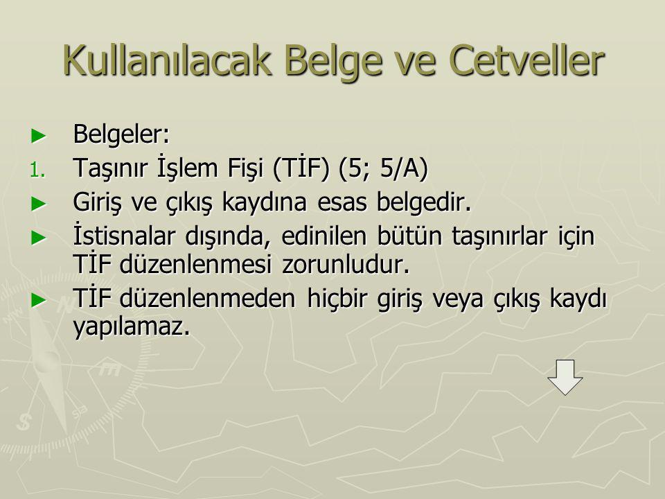 Kullanılacak Belge ve Cetveller