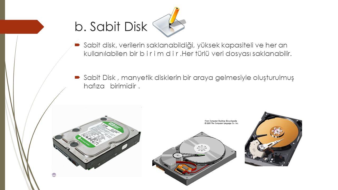b. Sabit Disk