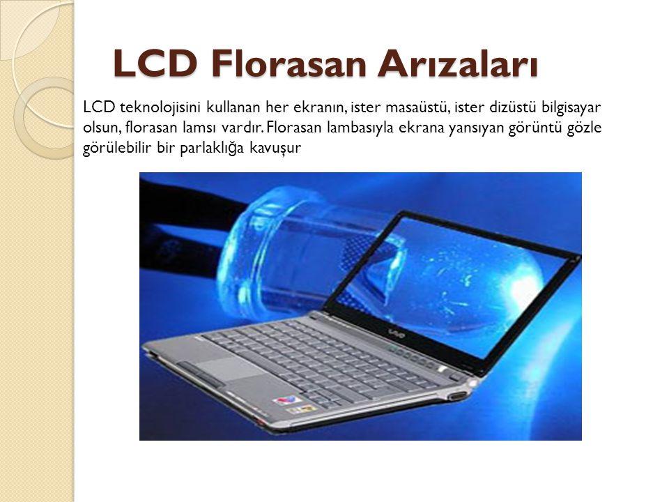 LCD Florasan Arızaları