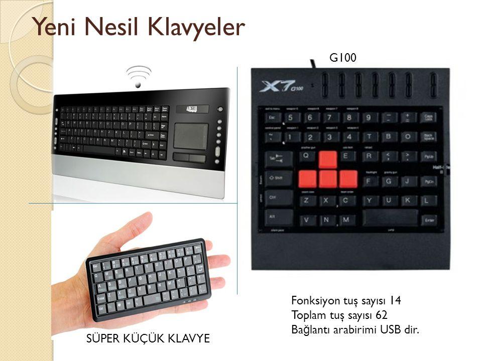 Yeni Nesil Klavyeler G100 Fonksiyon tuş sayısı 14 Toplam tuş sayısı 62