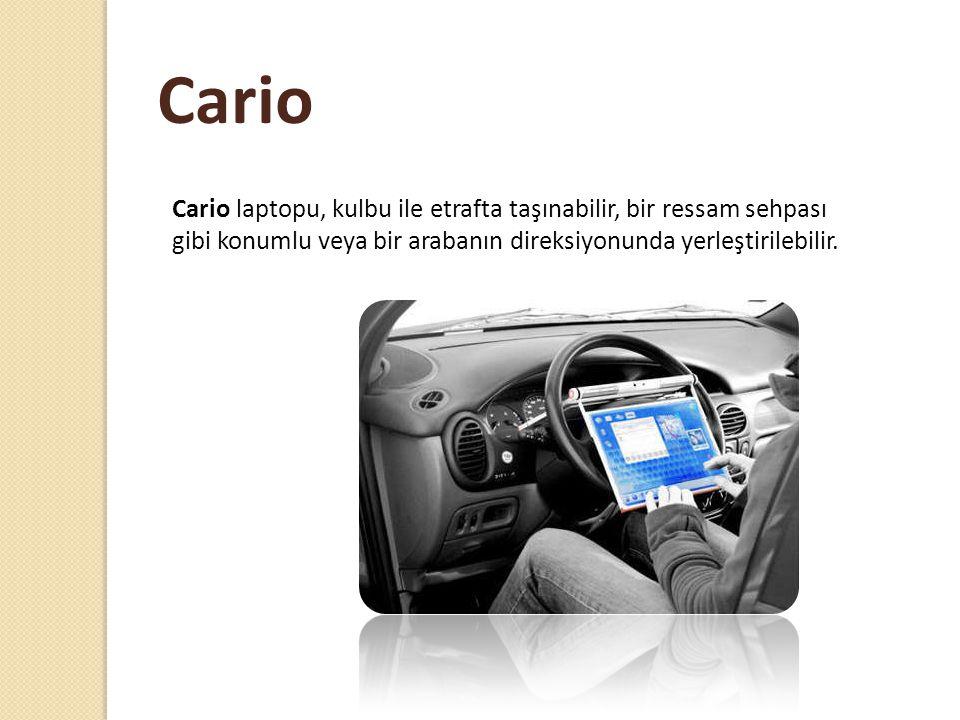 Cario Cario laptopu, kulbu ile etrafta taşınabilir, bir ressam sehpası gibi konumlu veya bir arabanın direksiyonunda yerleştirilebilir.