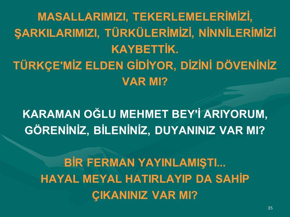 MASALLARIMIZI, TEKERLEMELERİMİZİ,