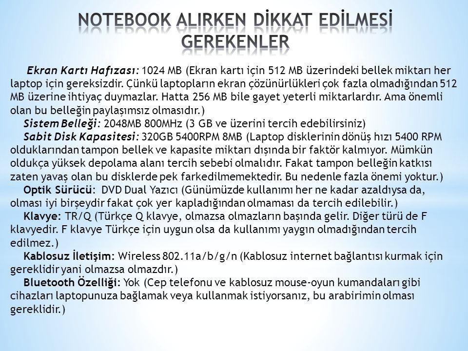 NOTEBOOK ALIRKEN DİKKAT EDİLMESİ GEREKENLER