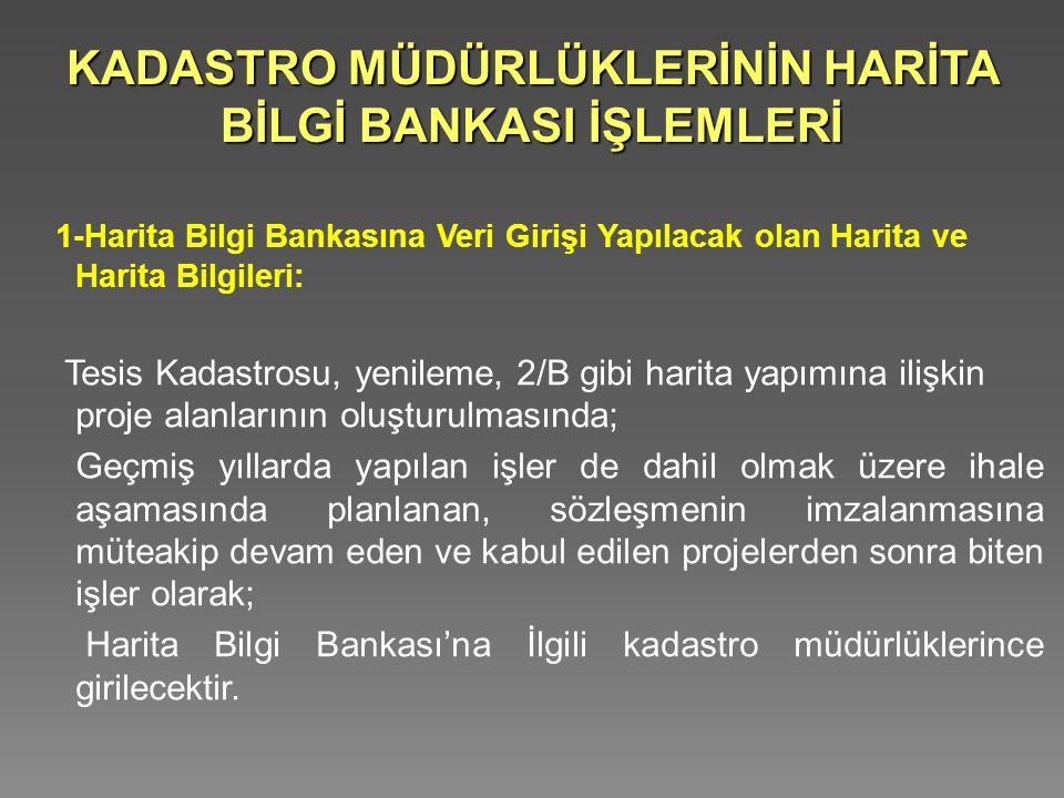 KADASTRO MÜDÜRLÜKLERİNİN HARİTA BİLGİ BANKASI İŞLEMLERİ