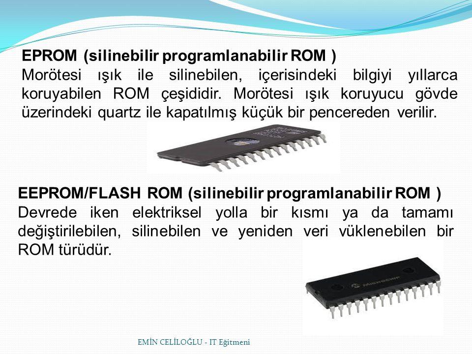 EPROM (silinebilir programlanabilir ROM )