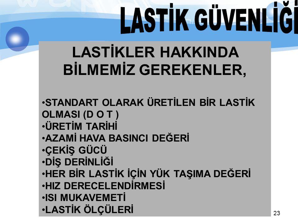 LASTİKLER HAKKINDA BİLMEMİZ GEREKENLER,