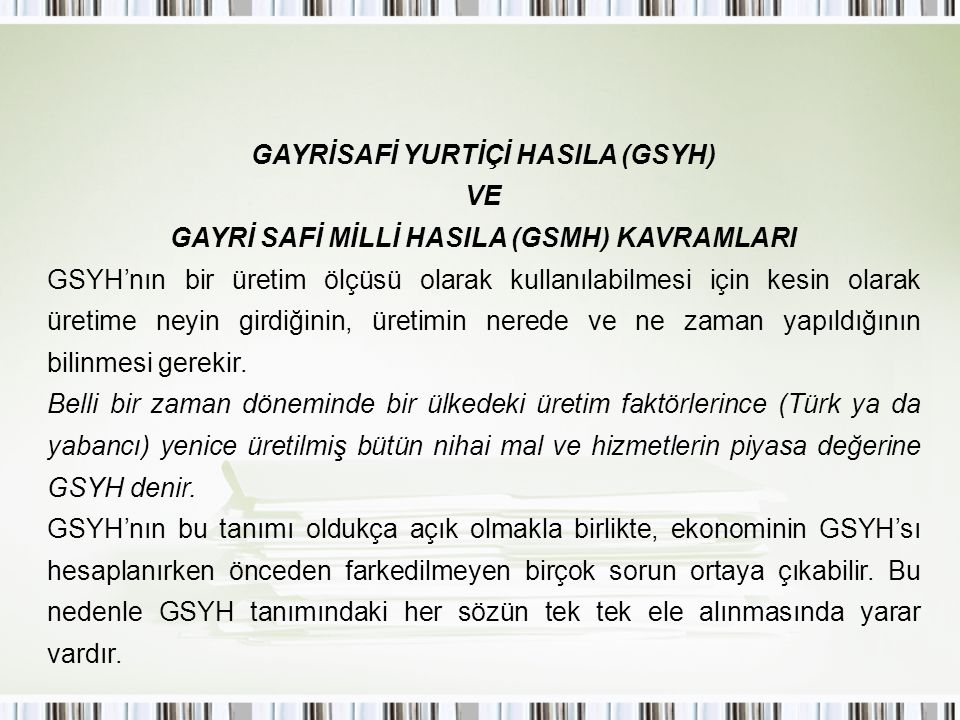 GAYRİSAFİ YURTİÇİ HASILA (GSYH) VE