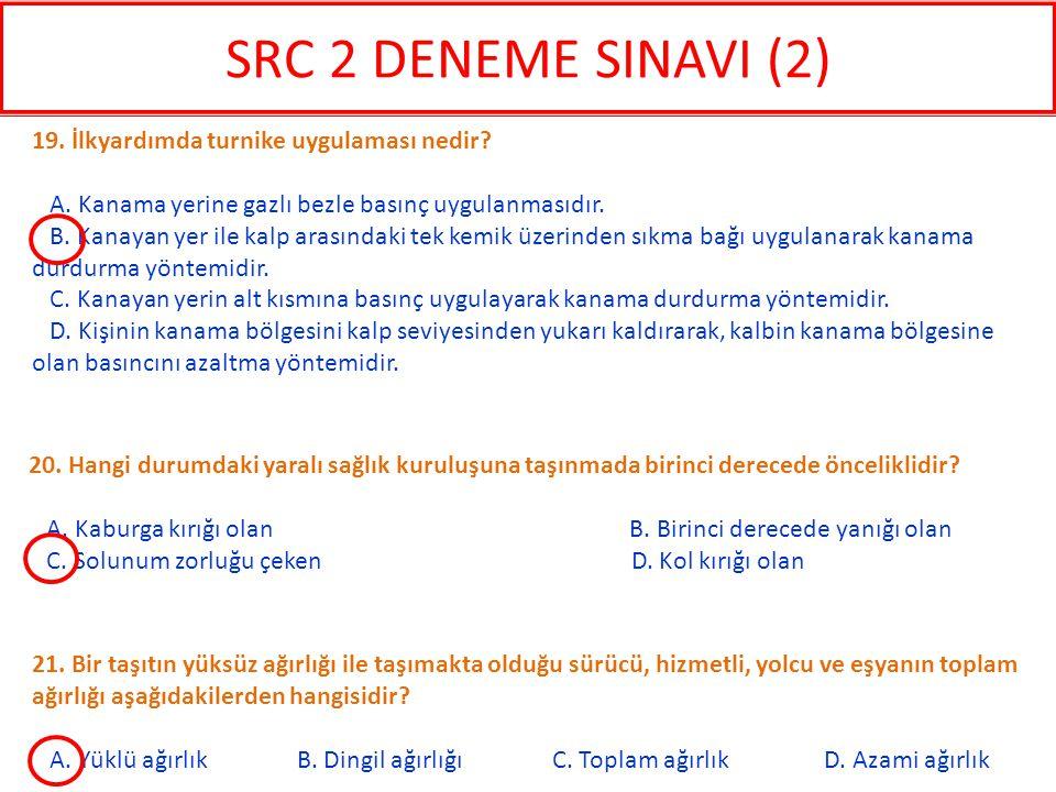 SRC 2 DENEME SINAVI (2) 19. İlkyardımda turnike uygulaması nedir
