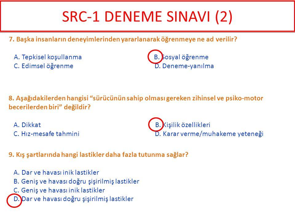 SRC-1 DENEME SINAVI (2) 7. Başka insanların deneyimlerinden yararlanarak öğrenmeye ne ad verilir
