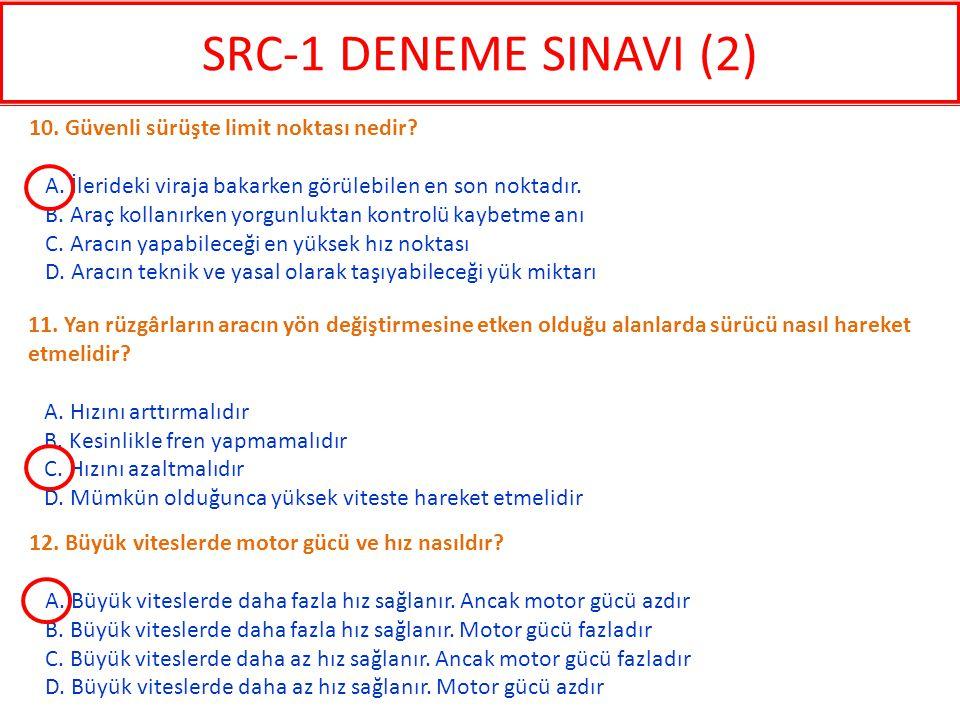 SRC-1 DENEME SINAVI (2) 10. Güvenli sürüşte limit noktası nedir