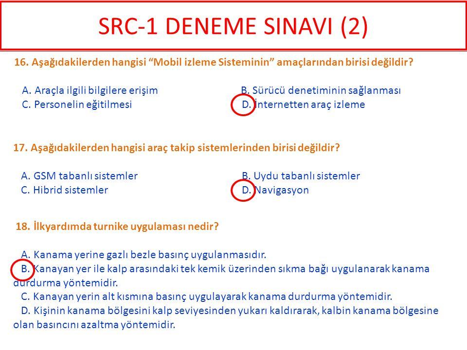 SRC-1 DENEME SINAVI (2) 16. Aşağıdakilerden hangisi Mobil izleme Sisteminin amaçlarından birisi değildir