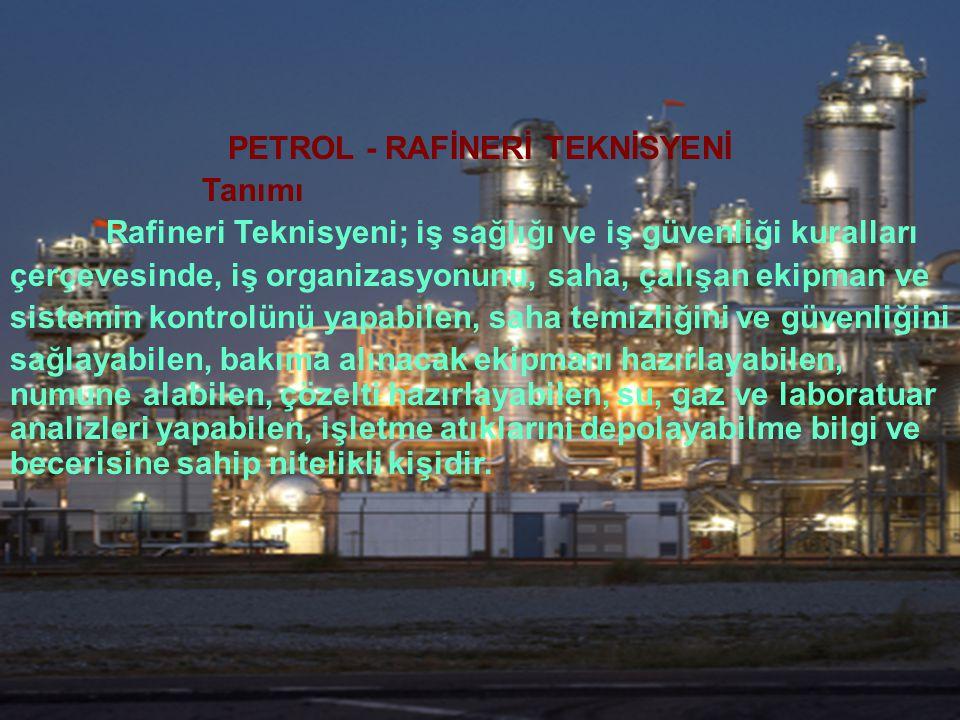 PETROL - RAFİNERİ TEKNİSYENİ