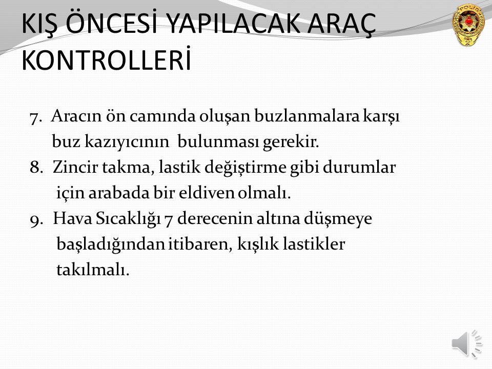 KIŞ ÖNCESİ YAPILACAK ARAÇ KONTROLLERİ