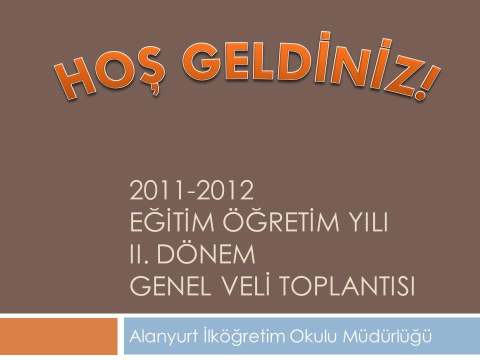 2011-2012 EĞİTİM ÖĞRETİM YILI II. DÖNEM GENEL VELİ TOPLANTISI