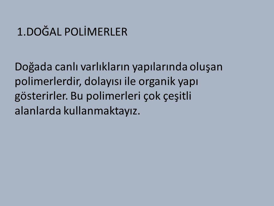 1.DOĞAL POLİMERLER
