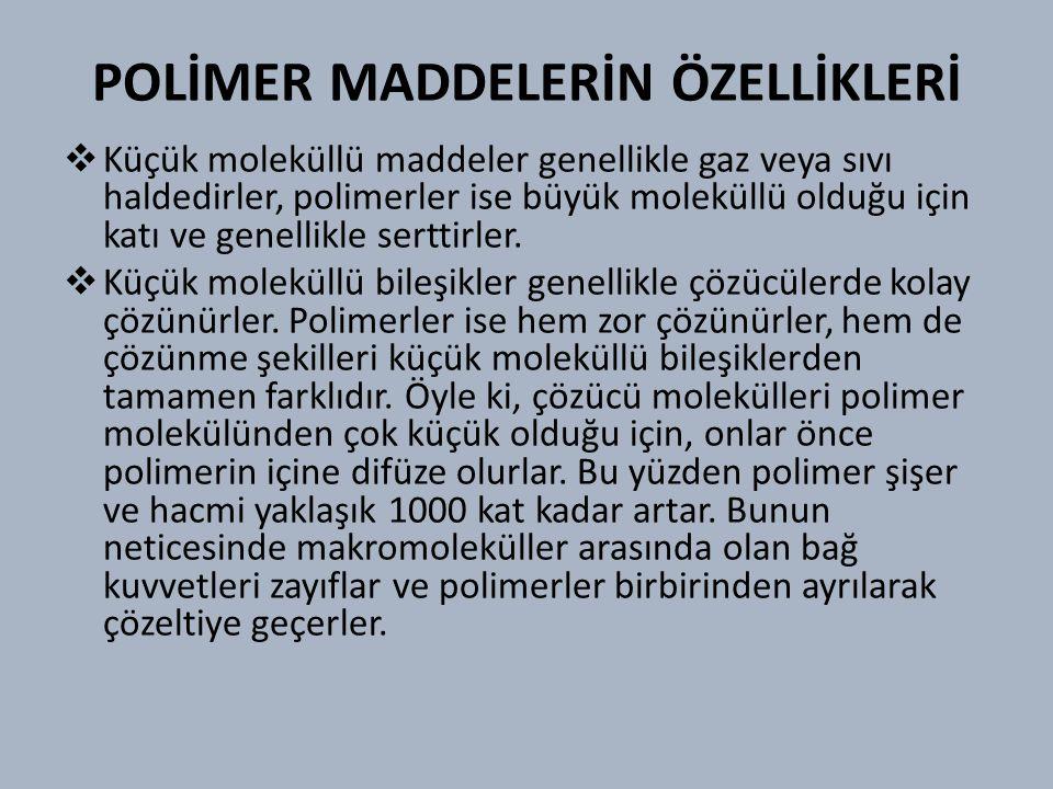 POLİMER MADDELERİN ÖZELLİKLERİ