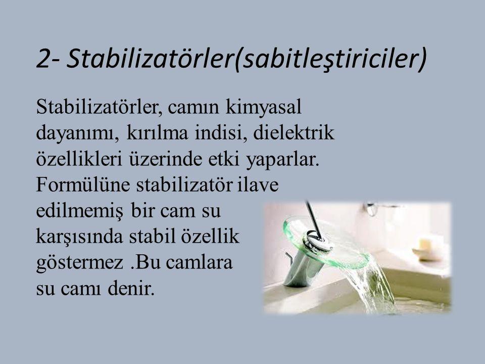 2- Stabilizatörler(sabitleştiriciler)