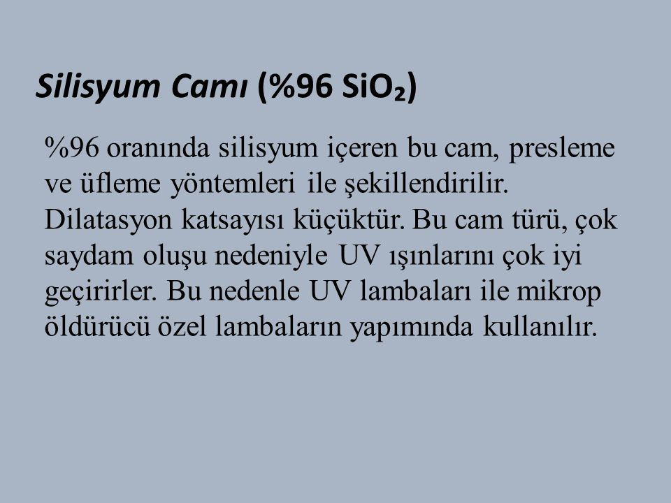 Silisyum Camı (%96 SiO₂)