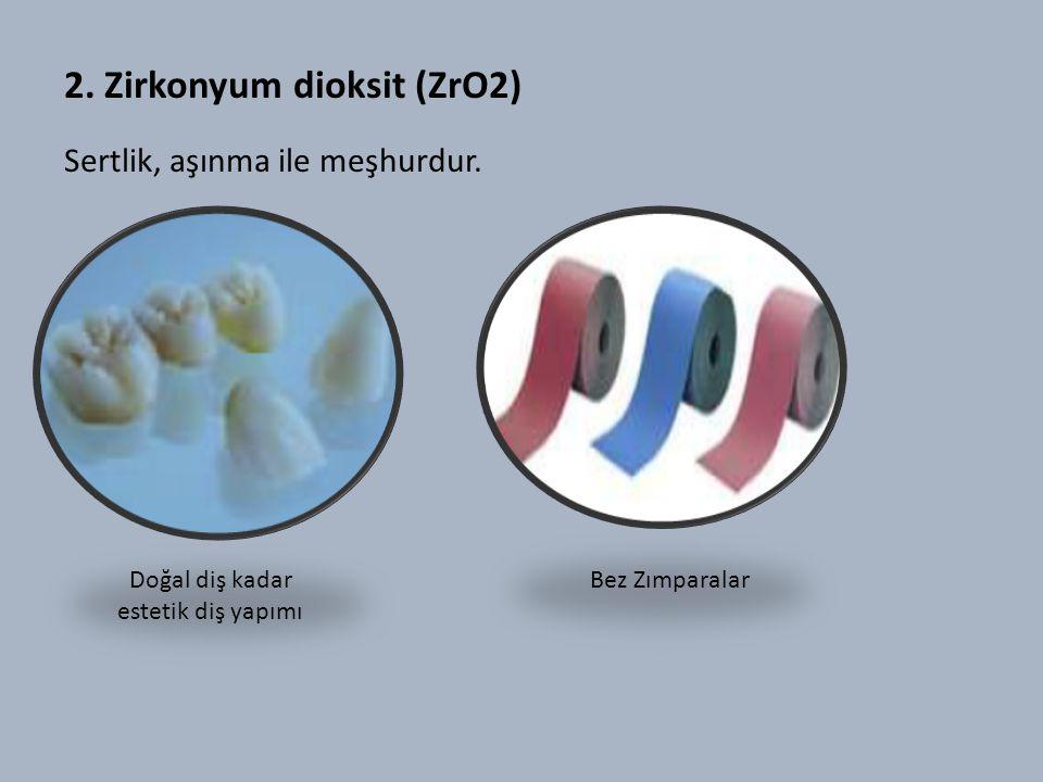 2. Zirkonyum dioksit (ZrO2)