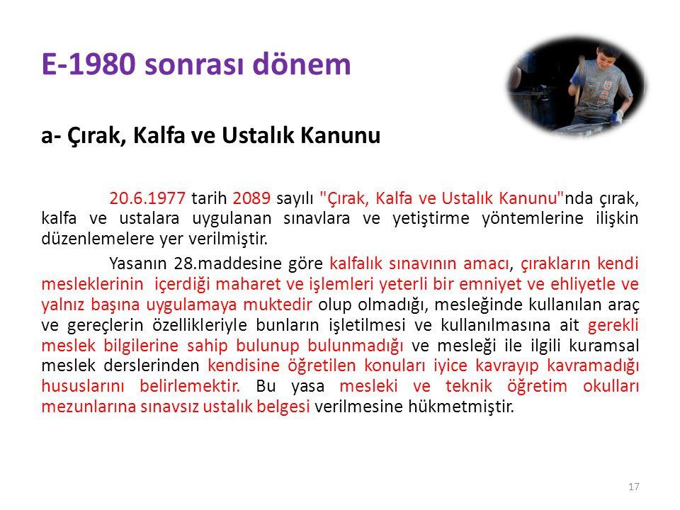 E-1980 sonrası dönem a- Çırak, Kalfa ve Ustalık Kanunu