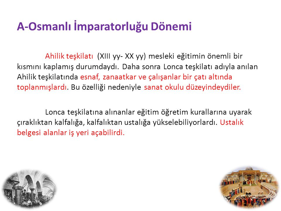 A-Osmanlı İmparatorluğu Dönemi