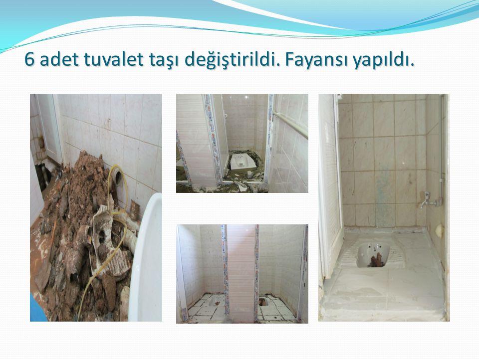 6 adet tuvalet taşı değiştirildi. Fayansı yapıldı.