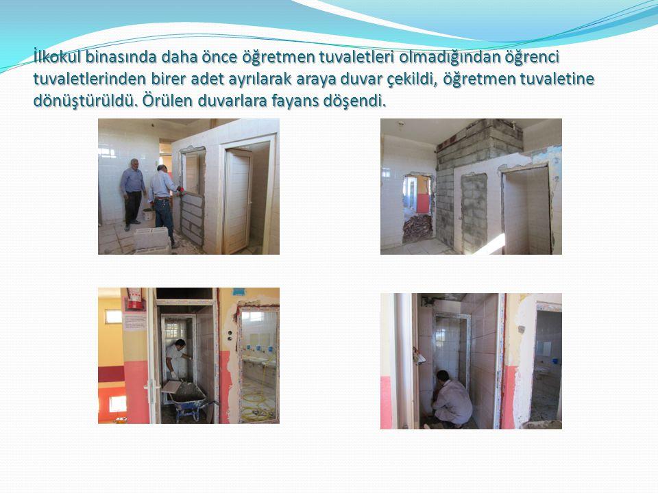 İlkokul binasında daha önce öğretmen tuvaletleri olmadığından öğrenci tuvaletlerinden birer adet ayrılarak araya duvar çekildi, öğretmen tuvaletine dönüştürüldü.