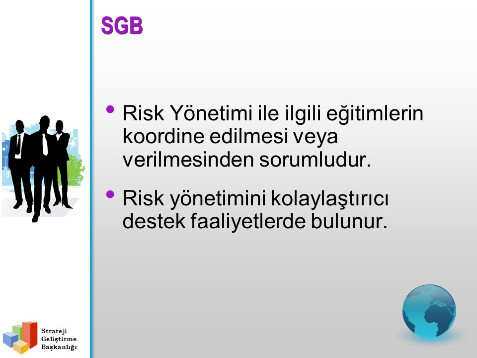 SGB Risk Yönetimi ile ilgili eğitimlerin koordine edilmesi veya verilmesinden sorumludur.